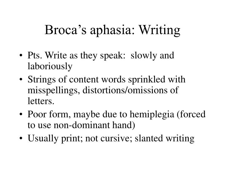 Broca's aphasia: Writing