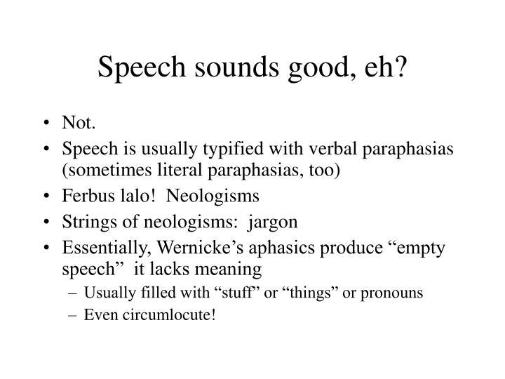 Speech sounds good, eh?