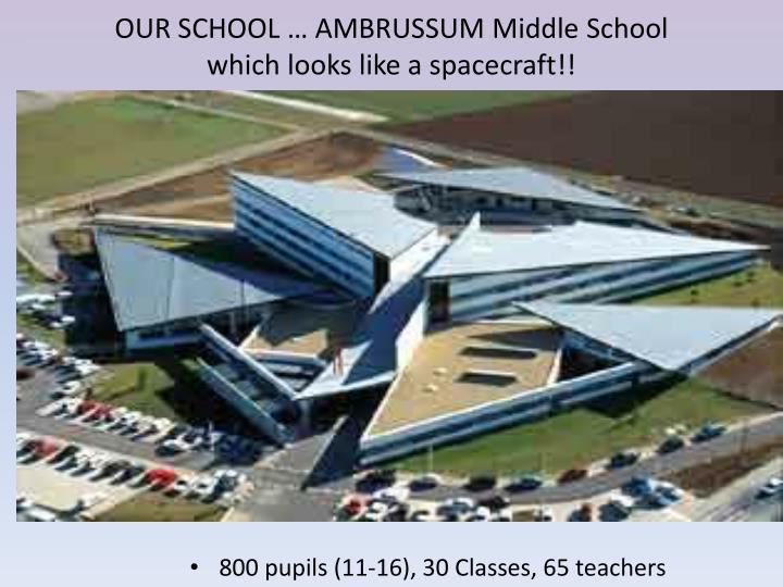 OUR SCHOOL … AMBRUSSUM Middle