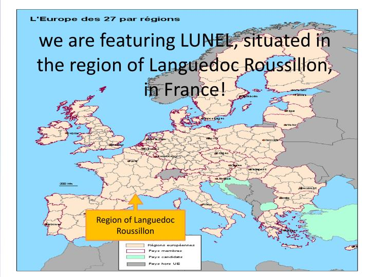 We are featuring lunel situated in the region of languedoc roussillon in france