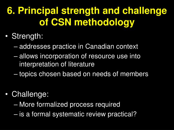 6. Principal strength and challenge of CSN methodology