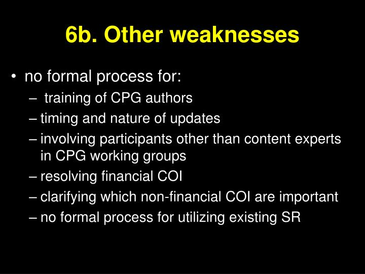 6b. Other weaknesses