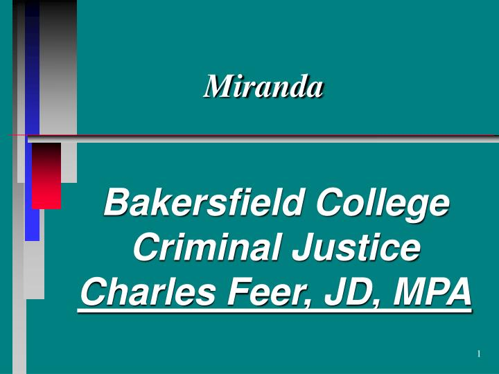 Bakersfield college criminal justice charles feer jd mpa