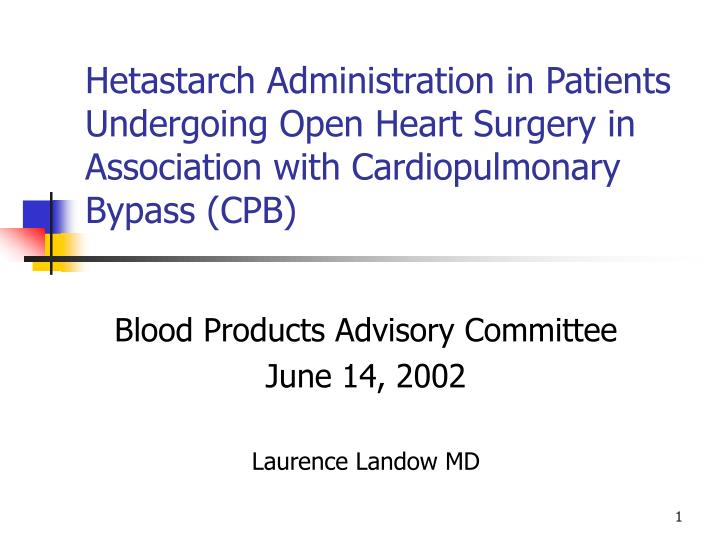 Hetastarch Administration in Patients Undergoing Open Heart Surgery in Association with Cardiopulmon...