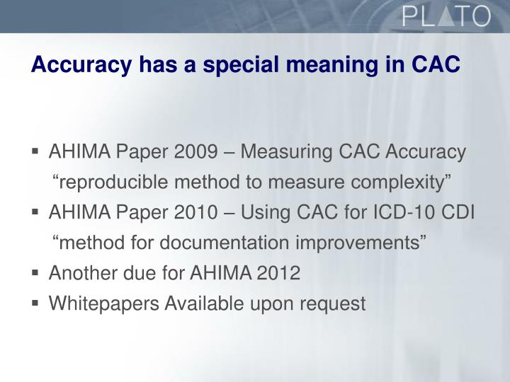 Accuracy has a special meaning in CAC
