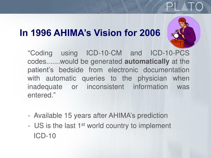 In 1996 AHIMA's Vision for 2006