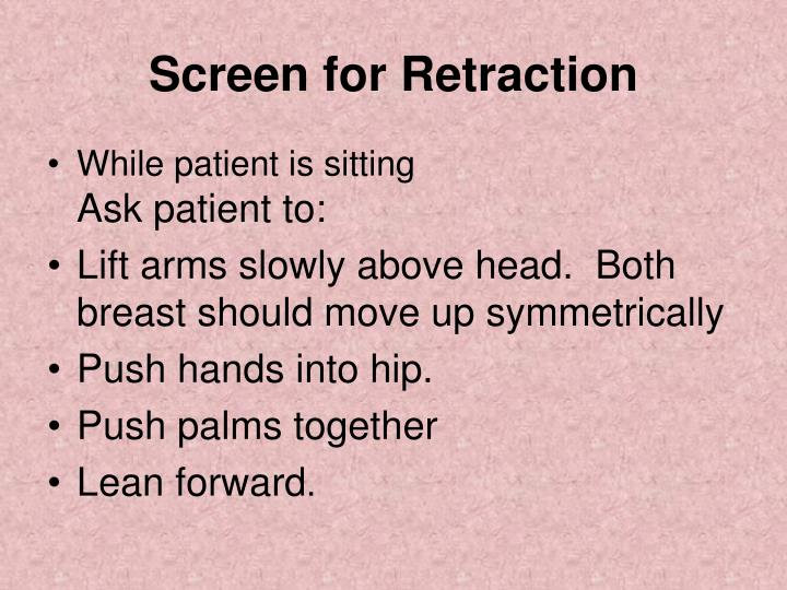 Screen for Retraction