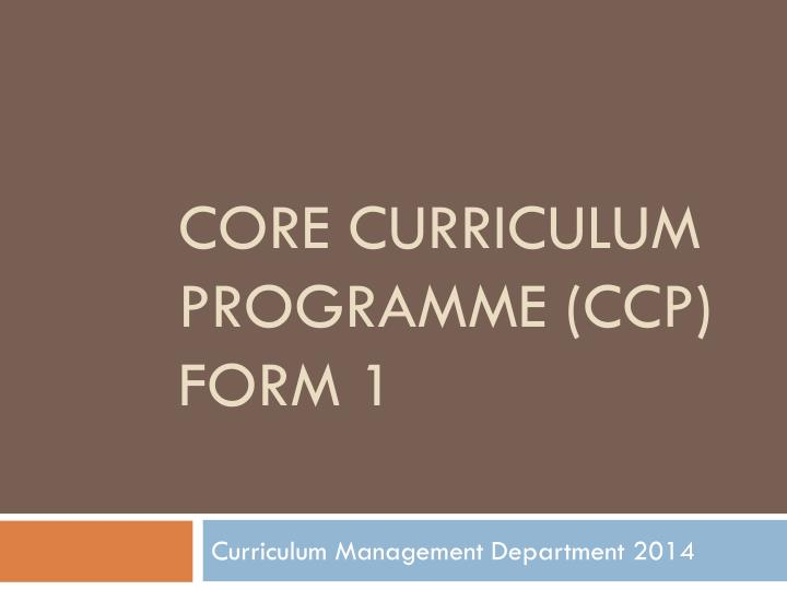Core curriculum programme ccp form 1