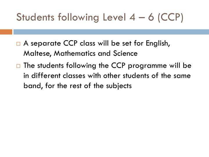 Students following Level 4 – 6 (CCP)