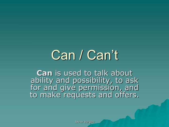 Can / Can't