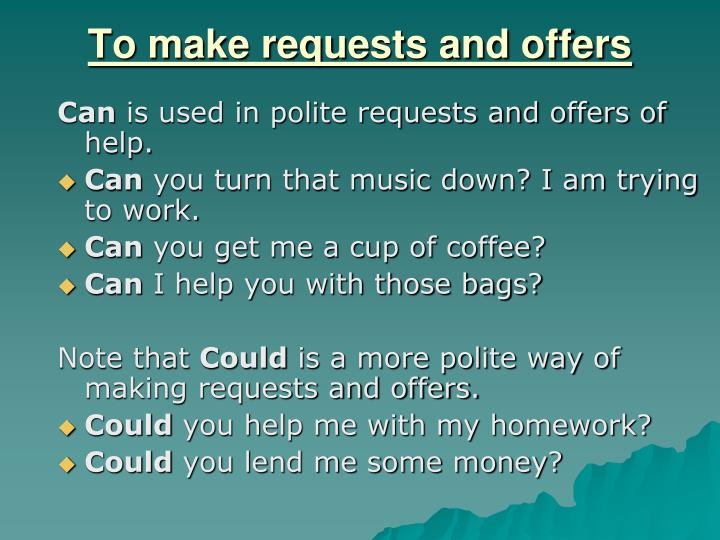 To make requests and offers