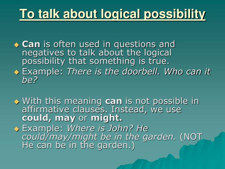 To talk about logical possibility