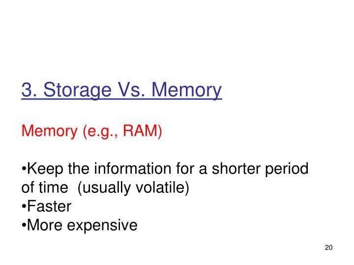 3. Storage Vs. Memory