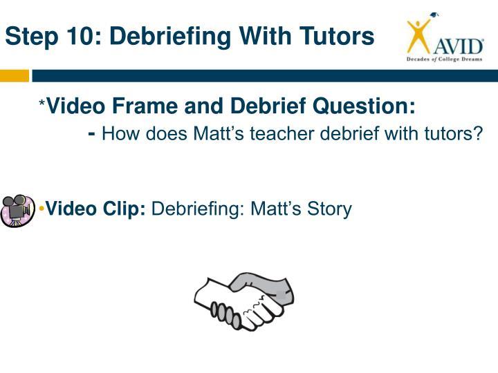 Step 10: Debriefing With Tutors