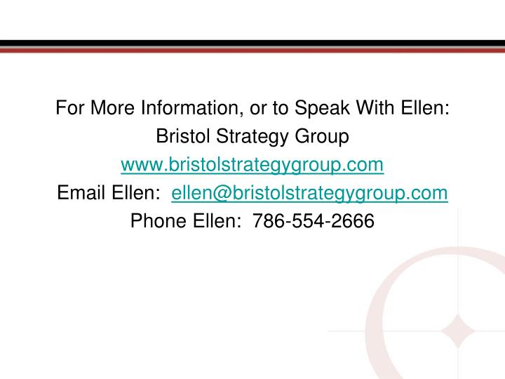 For More Information, or to Speak With Ellen: