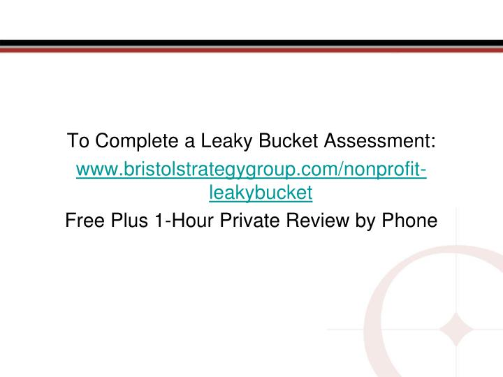 To Complete a Leaky Bucket Assessment: