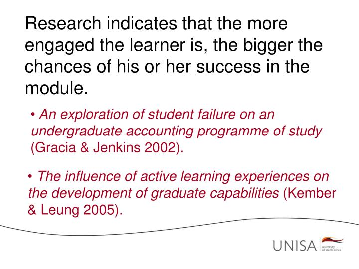 Research indicates that the more engaged the learner is, the bigger the chances of his or her success in the module.
