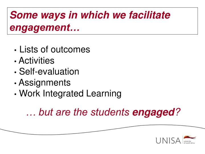 Some ways in which we facilitate engagement…