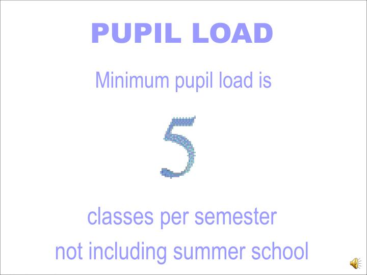 PUPIL LOAD