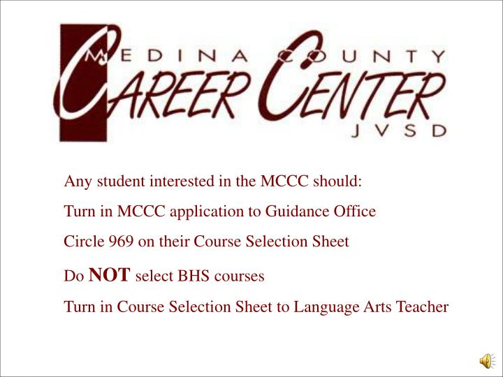 Any student interested in the MCCC should: