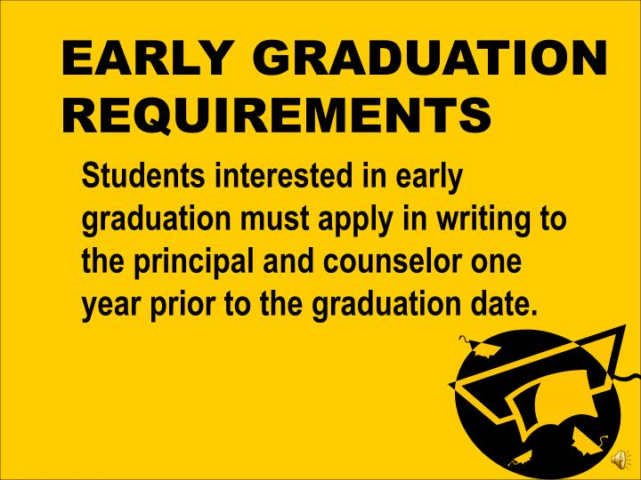 EARLY GRADUATION REQUIREMENTS