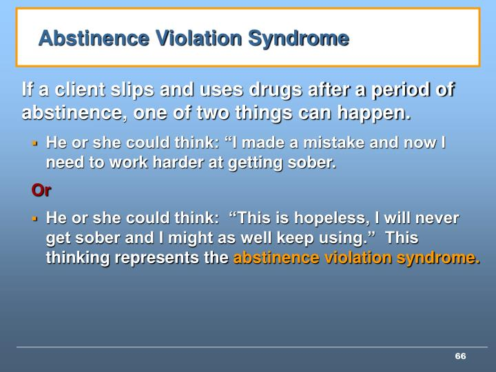 Abstinence Violation Syndrome