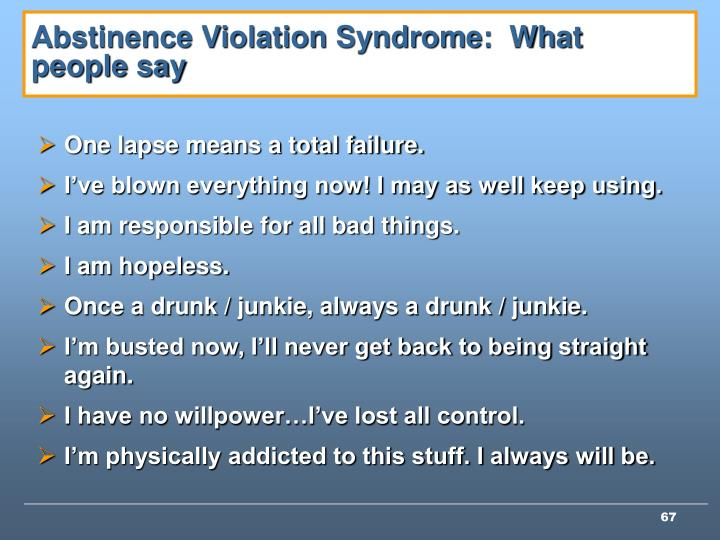 Abstinence Violation Syndrome:  What people say