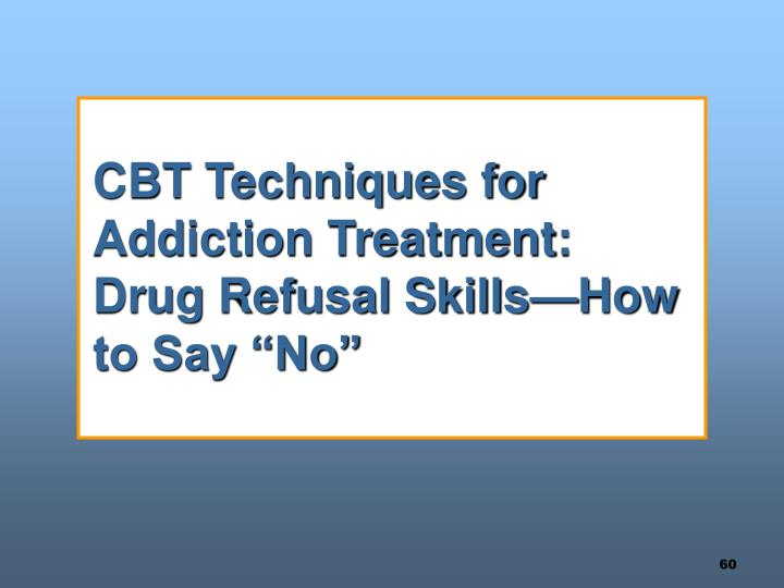 "CBT Techniques for Addiction Treatment:  Drug Refusal Skills—How to Say ""No"""