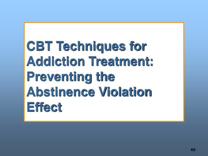 CBT Techniques for Addiction Treatment:  Preventing the Abstinence Violation Effect