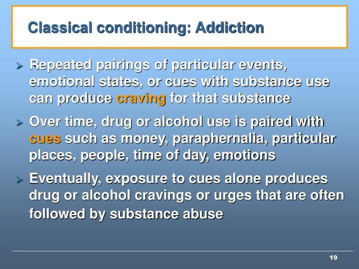 Classical conditioning: Addiction