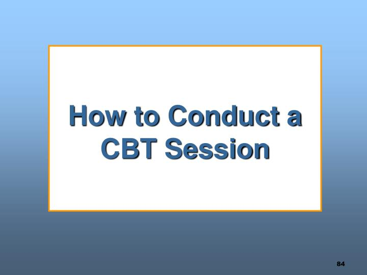 How to Conduct a CBT Session