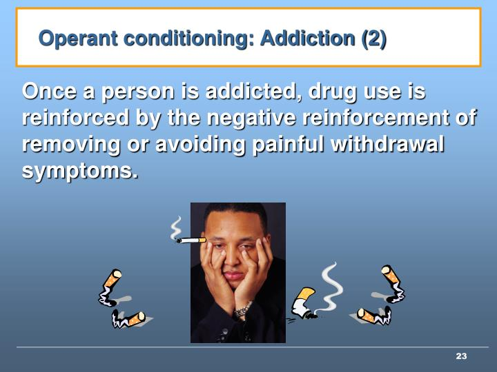 Operant conditioning: Addiction (2)