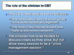 the role of the clinician in cbt2