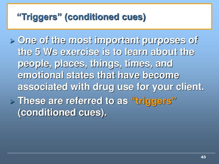 """Triggers"" (conditioned cues)"