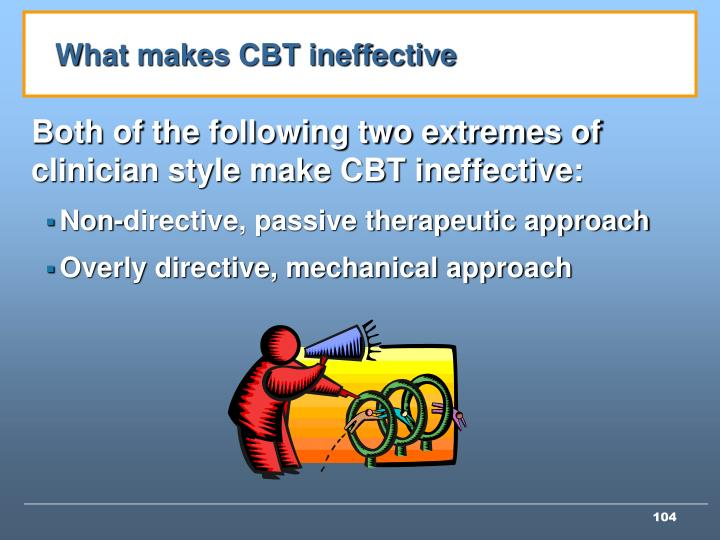 What makes CBT ineffective