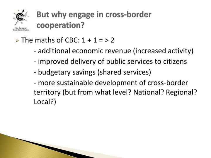 But why engage in cross border cooperation