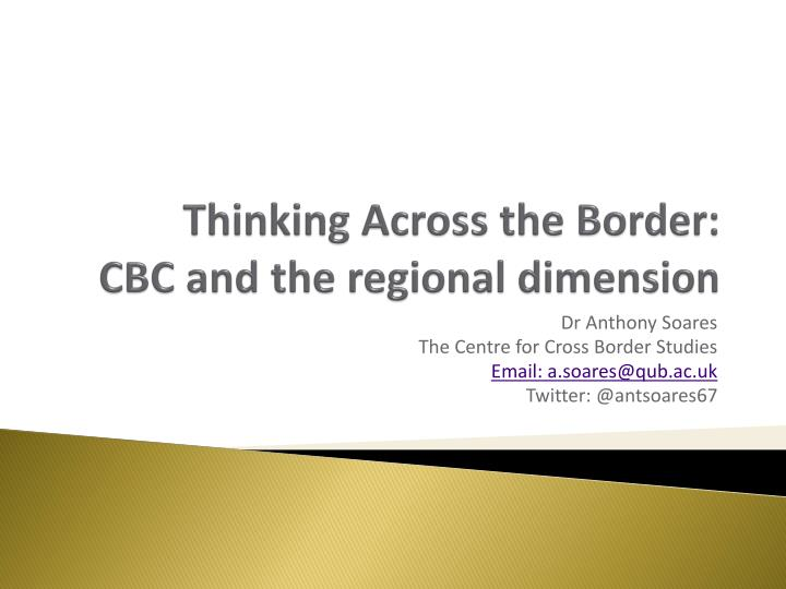 Thinking across the border cbc and the regional dimension