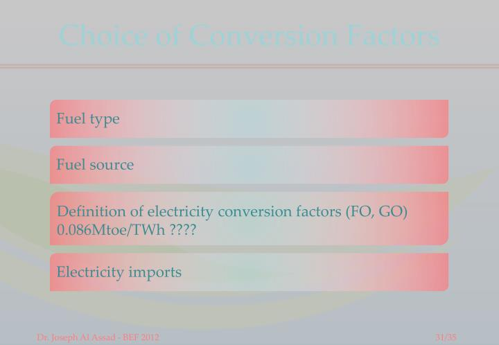 Choice of Conversion Factors