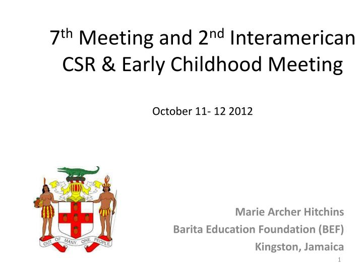 7 th meeting and 2 nd interamerican csr early childhood meeting october 11 12 2012