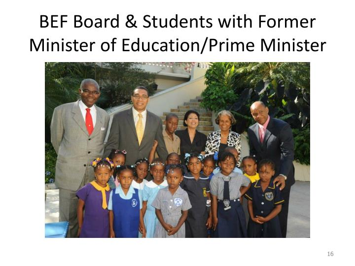 BEF Board & Students with Former Minister of Education/Prime Minister