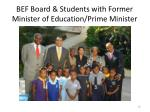 bef board students with former minister of education prime minister
