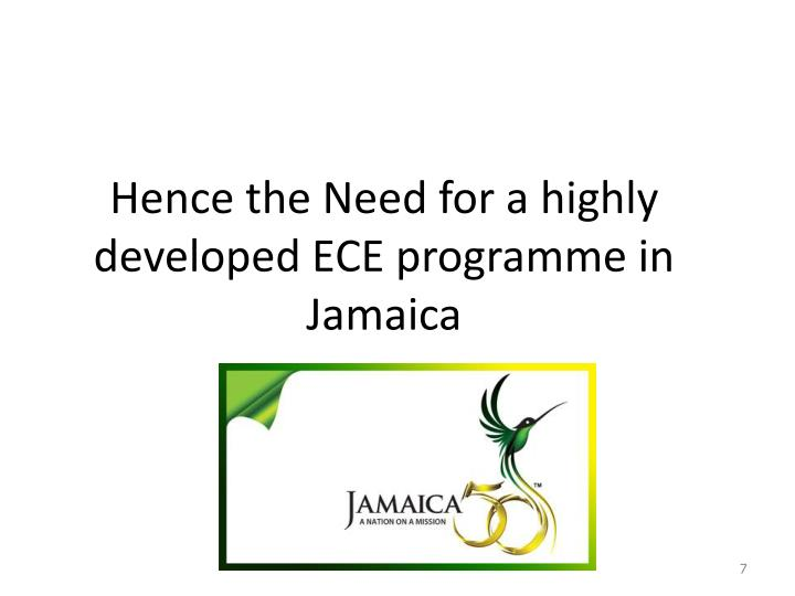 Hence the Need for a highly developed ECE programme in Jamaica