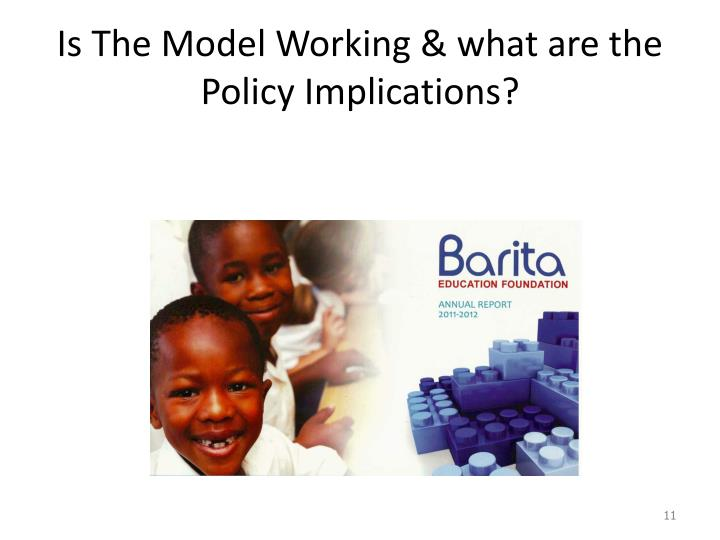 Is The Model Working & what are the Policy Implications?