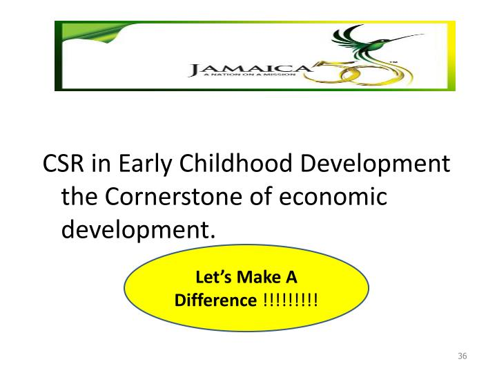 CSR in Early Childhood Development the Cornerstone of economic development.
