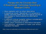 therapy with the circulator boot a breakthrough technology according to medicare criteria