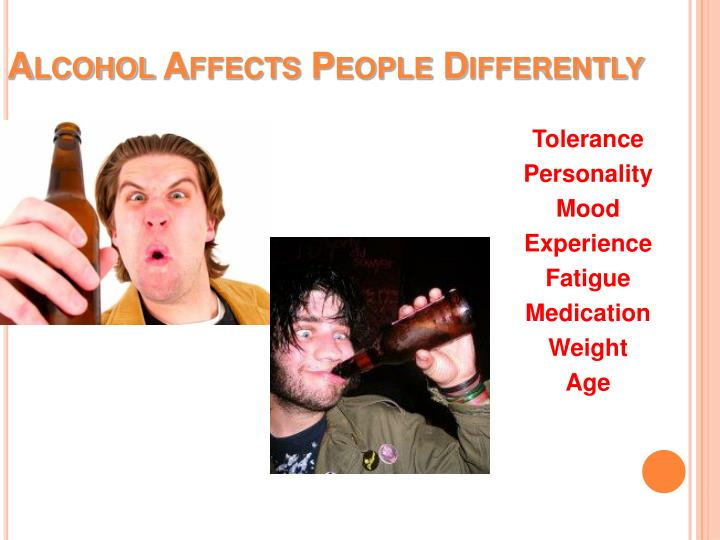Alcohol Affects People Differently