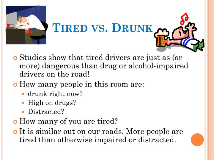 Tired vs. Drunk