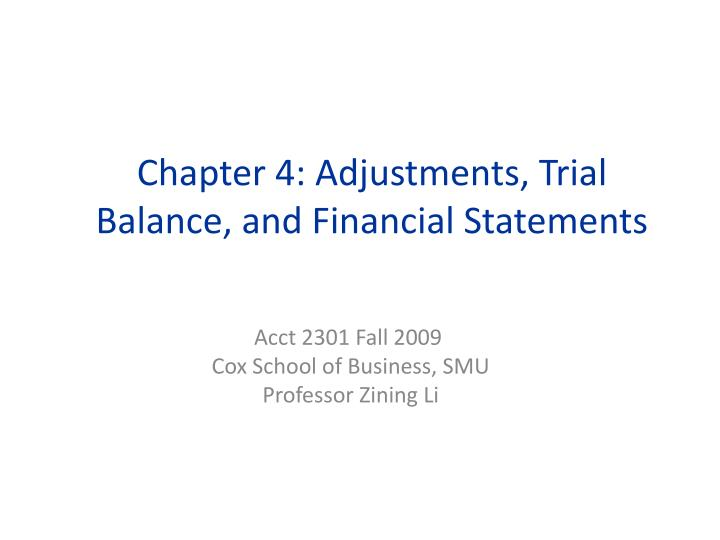Chapter 4 adjustments trial balance and financial statements
