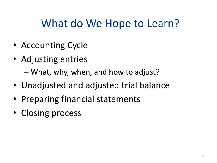 What do we hope to learn