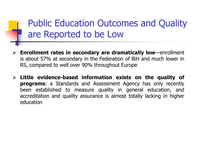 Public Education Outcomes and Quality are Reported to be Low